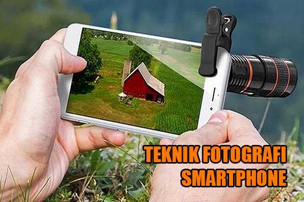teknik fotografi smartphone