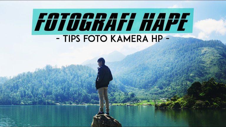 Tips Fotografi Handphone Agar Gambar Berkualitas